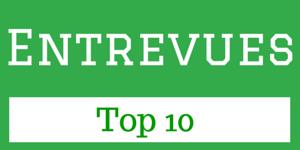 Top 10 entrevues pour entrepeneur web, infopreneurs, mediapreneurs