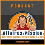 Podcast En Affaires Avec passion - Bâtir votre audience une personne à la fois